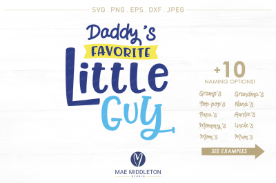 Daddy's, Mommy's, Grandma's Favorite Little Guy + More Naming Options