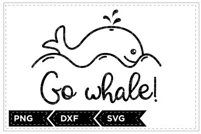 Go whale!