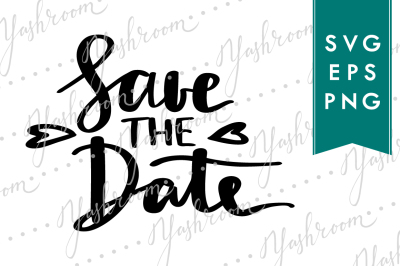 Save the Date - Wedding SVG Cut File Lettering