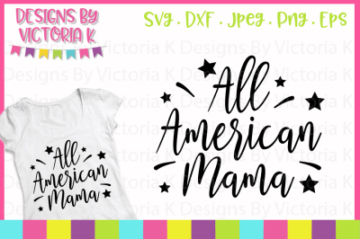 All American Mama, 4th July, SVG, DXF, EPS, PNG