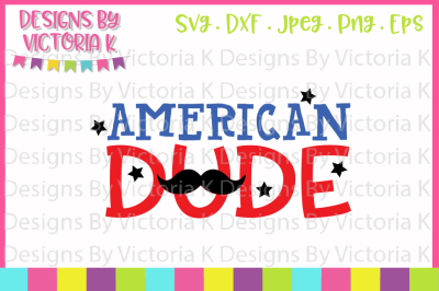 American Dude, 4th July, SVG, DXF, EPS, PNG