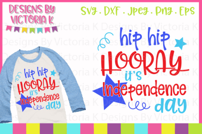 Hip Hip Hooray it's independence day, 4th July, SVG, DXF, EPS, PNG