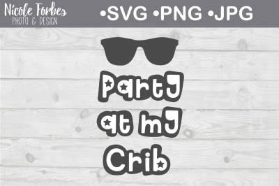 Party At My Crib SVG Cut File