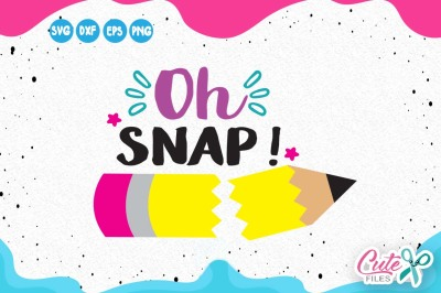 oh snap svg, back to school svg, pencil svg