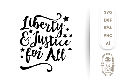 4th of july SVG Cut File: Liberty & Justice for All