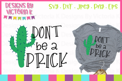 Don't be a prick, Adult slogan, SVG, DXF, PNG
