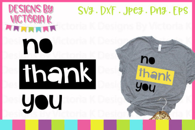 No thank you, Adult Slogan, SVG, DXF, PNG, Cut File