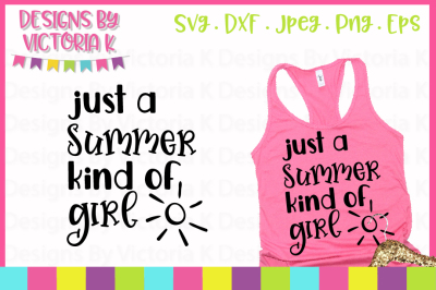 Just a summer kind of girl, SVG, DXF, PNG, Cut File