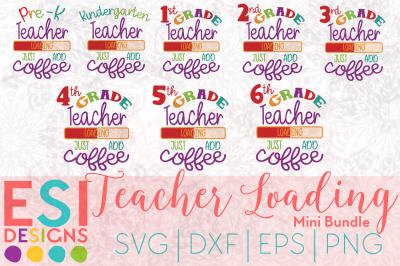 Teacher Loading Just add Coffee Mini Bundle | SVG, DXF, EPS & PNG