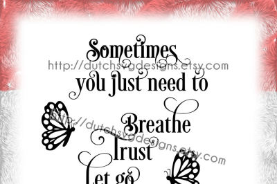Text cutting file Breathe, Trust, Let Go, for Cricut & Silhouette