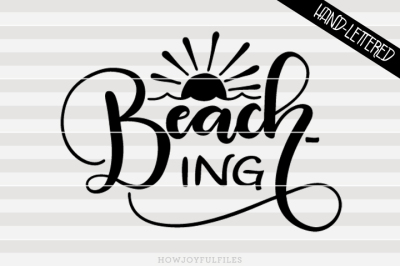Beach-ing - SVG - DXF - PDF files - hand drawn lettered cut file