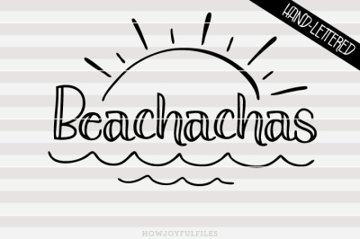 Beachachas - SVG - PDF - DXF - hand drawn lettered cut file