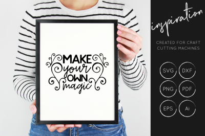 Make Your Own Magic, SVG Cut File