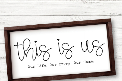 This Is Us Our Life Our Story Our Home Cut File
