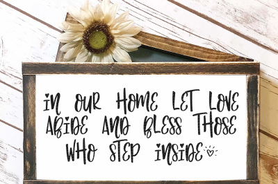 In Our Home Let Love Abide And Bless Those Who Step Inside Cut File
