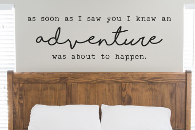As Soon As I Saw You I Knew An Adventure Was About To Happen Cut File