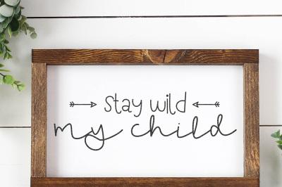 Stay Wild My Child Cut File