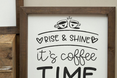 Rise And Shine It's Coffee Time Cut File