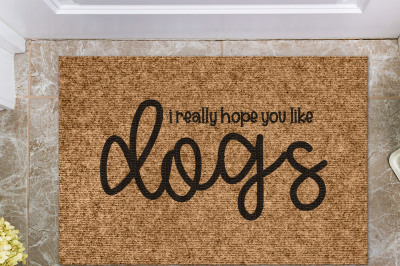 I Really Hope You Like Dogs | Doormat Cut File
