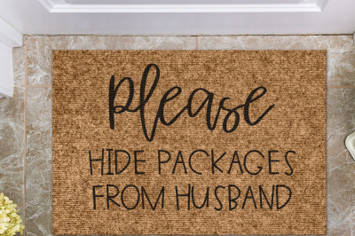 Please Hide Packages From Husband | Doormat Cut File
