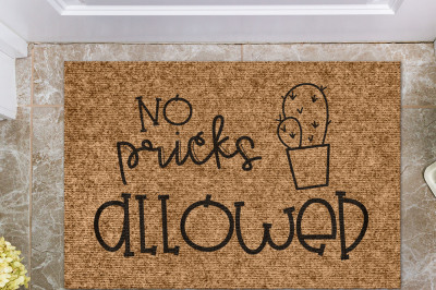 No Pricks Allowed | Doormat Cut File