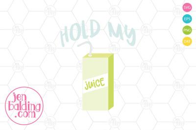 Hold My Juice Box SVG
