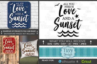 All You Need is Love and a Sunset SVG - Salt Beach Svg Files - 752