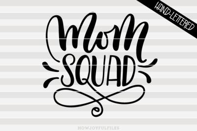 Mom squad - SVG - PDF - DXF - hand drawn lettered cut file