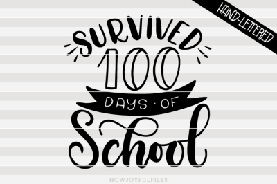 Survived 100 days of School - hand drawn lettered cut file