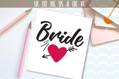 Bride SVG, Cutting File, Wedding, Bridal, Engagement, Team Bride