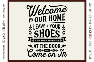 Leave Shoes and Worries at the Door - entry/mudroom sign svg clean cut