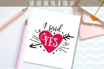I Said Yes SVG, Cutting File, Wedding, Engaged, Bride Design