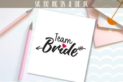 Team Bride Cutting File, Bachelorette Party, Wedding SVG
