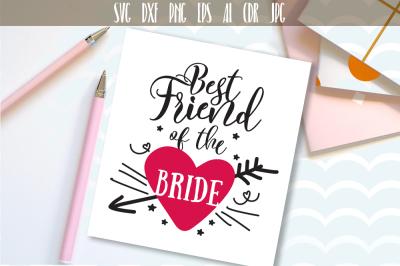 Best friend of the bride SVG Wedding Quote wedding party
