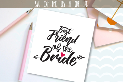 Best friend of the bride Cutting File wedding party