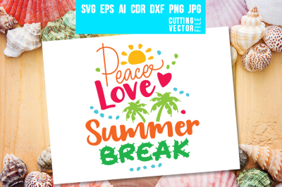 Peace Love Summer Break - svg, eps, ai, cdr, dxf, png, jpg