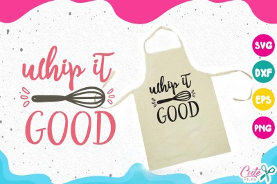 Whip it good svg, kitchen svg, cooking svg, my kitchen