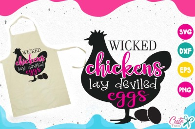 Wicked chickens lay deviled eggs, cooking svg, kitchen