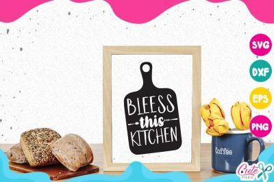 Bless this kitchen svg, kitchen svg, cooking svg, my kitchen