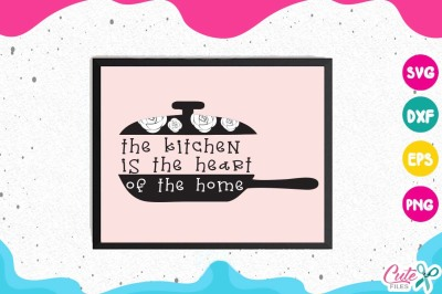 The kitchen is the heart of the home svg, pot, steam, kitchen
