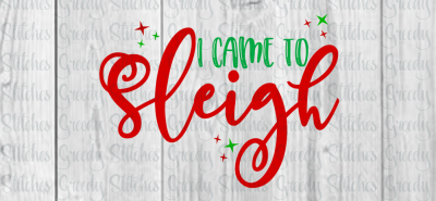I Came To Sleigh SVG | Christmas SVG