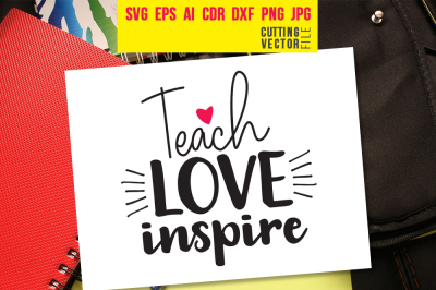 Teach Love Inspire - svg, eps, ai, cdr, dxf, png, jpg