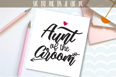 Aunt Of The Groom SVG, Wedding party, Family Svg Cut File Cutting File