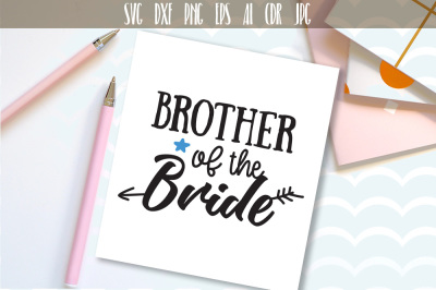 Brother Of The Bride, Family Svg Cut File Cutting File Wedding party