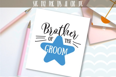 Brother Of The Groom, Family Wedding SVG, DXF, EPS, PNG file