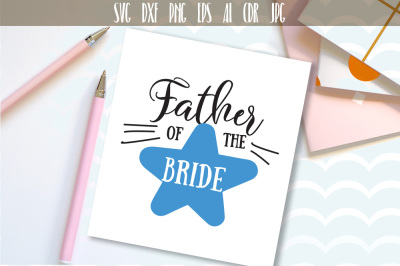 Father of the Bride SVG file, Bridal Party, design for Brides Family