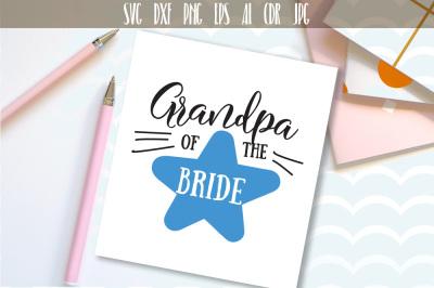 Grandpa of The Bride, Bridal Wedding Party Cut File SVG