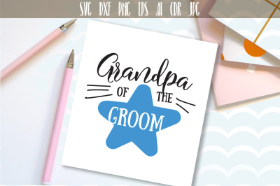 Grandpa of The Groom, Bridal Wedding Party Cut File SVG