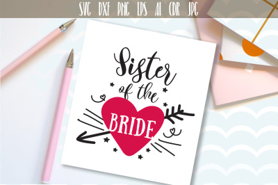 Sister of The Bride, Bridal Wedding Party Cut File SVG