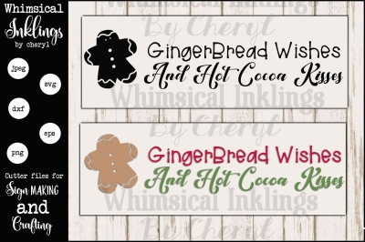 Gingerbread Wishes and Hot Cocoa Kisses SVG